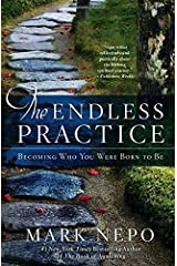 The Endless Practice: Becoming Who You Were Born to Be Paperback