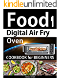 Food i Digital Air Fry Oven Cookbook for Beginners: Simple, Easy and Delicious Recipes for Digital Air Fryer Oven