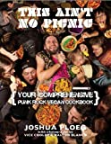 img - for This Ain't No Picnic: Your Punk Rock Vegan Cookbook (Vegan Cookbooks) book / textbook / text book