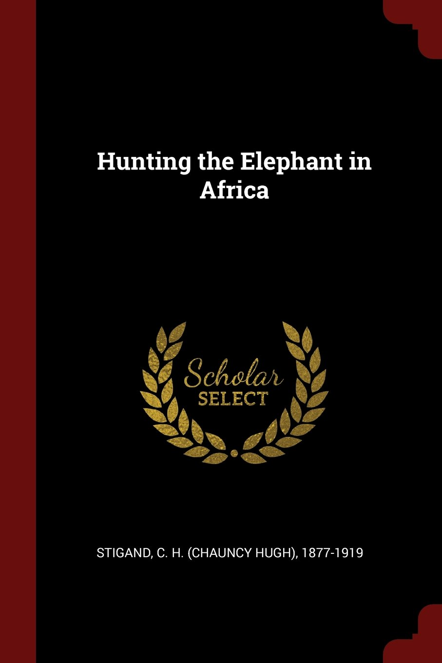 Read Online Hunting the Elephant in Africa ebook