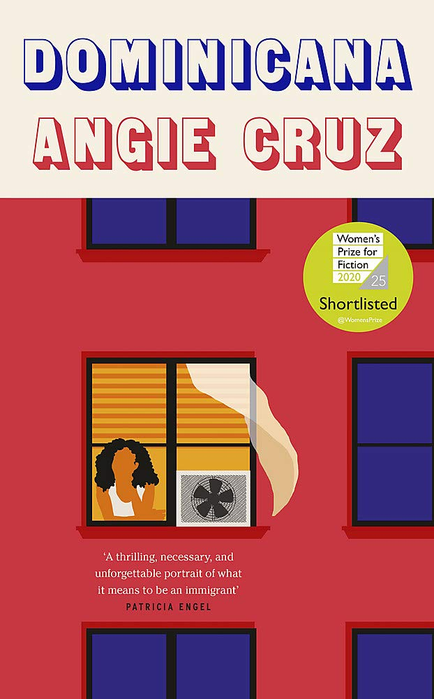 Dominicana: SHORTLISTED FOR THE WOMEN'S PRIZE FOR FICTION 2020:  Amazon.co.uk: Cruz, Angie: 9781529304879: Books