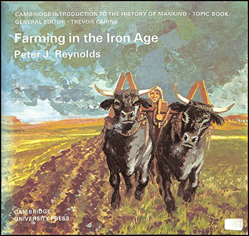 Farming in the Iron Age (Cambridge Introduction to World History)