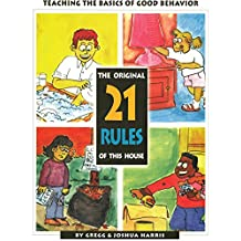 Manners for Kids: The Original 21 Rules of This House: Teaching the Basics of Good Behavior (English Edition)