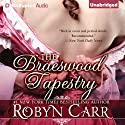 The Braeswood Tapestry Audiobook by Robyn Carr Narrated by Alison Larkin