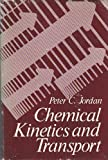 Chemical Kinetics and Transport, Peter C. Jordan, 0306401223