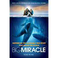 Big Miracle: Inspired by the Incredible True Story that United the World (English Edition)