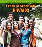 I Know Someone with HIV/AIDS, Elizabeth Raum, 143294570X