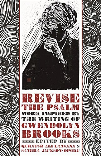 Revise the Psalm: Work Celebrating the Writing of Gwendolyn Brooks (Tapa Blanda)