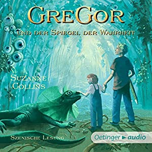 Gregor und der Spiegel der Wahrheit (Underland Chronicles 3) Hörbuch