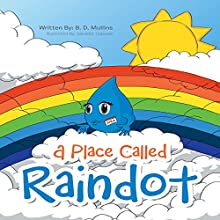 A Place Called Raindot Audiobook by B. D. Mullins Narrated by Kate Marcin