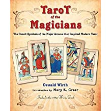 [Tarot of the Magicians: The Occult Symbols of the Major Arcana That Inspired Modern Tarot] (By: Oswald Wirth) [published: February, 2013]