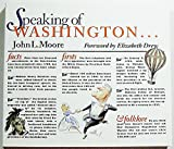 Speaking of Washington : Facts, Firsts, Folklore, Moore, John L., 0871877414