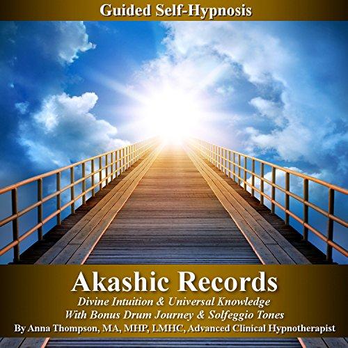 Akashic Records Self Hypnosis: Divine Intuition & Universal Knowledge With Bonus Drum Journey & Solfeggio Tones