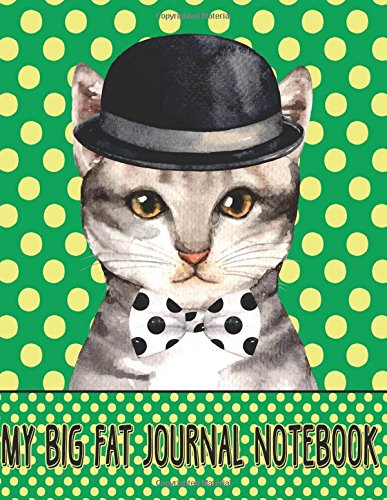 Download My Big Fat Journal Notebook For Cat Lovers - Chic Cat In Bowler Hat: 300 Plus Pages, Jumbo Sized Plain, Blank Unlined Journal Notebook For Journaling, ... by 11 Size (Jumbo Plain Journal) (Volume 30) pdf