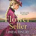 The Flower Seller Hörbuch von Linda Finlay Gesprochen von: Charlie Sanderson