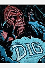 The Dig: A Roleplaying Game by Derek A. Kamal (2016-03-31) Paperback