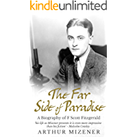 The Far Side Of Paradise: A Biography of F. Scott Fitzgerald (English Edition)