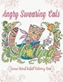 Angry Swearing Cats (Creative Sweary Coloring Book for Adults with Funny Cursing Words): Swear Word Coloring Book (Swear and Relax) (Volume 2)