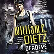 Deadeye: The Mutant Files, Book 1 | William C. Dietz