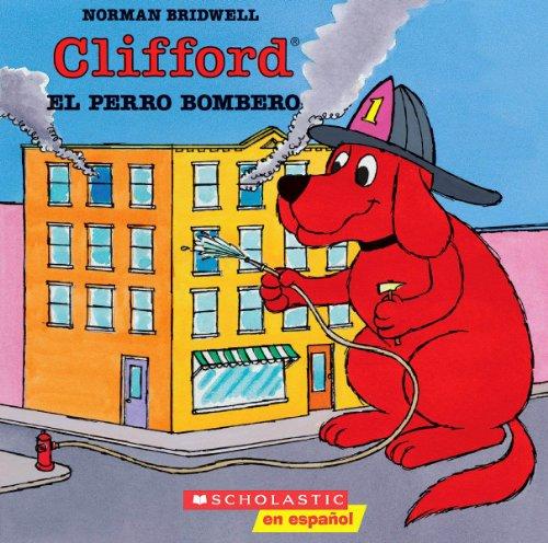 Clifford el perro bombero by Scholastic en Espanol