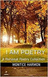 I Am Poetry: A Personal Poetry Collection