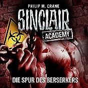 Die Spur des Berserkers (Sinclair Academy 9) | Philip M. Crane