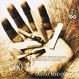 Calefax Reed Quintet:  600 Yea