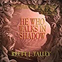 He Who Walks in Shadow Audiobook by Brett J. Talley Narrated by David Stifel