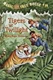 Tigers at Twilight (Magic Tree House, No. 19)