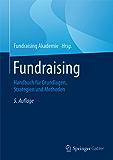 Fundraising: Handbuch für Grundlagen, Strategien und Methoden