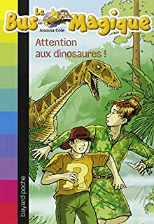 Le bus magique 01 : Attention aux dinosaures !, Cole, Joanna