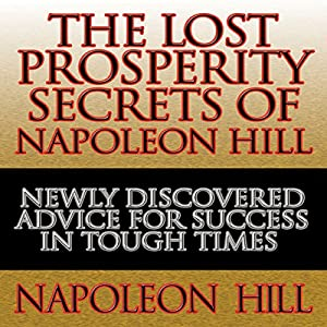 The Lost Prosperity Secrets of Napoleon Hill Audiobook