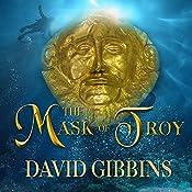 The Mask of Troy: Jack Howard, Book 5   David Gibbins