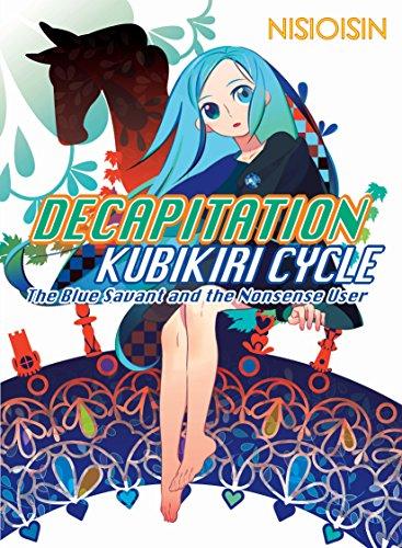 Decapitation: Kubikiri Cycle (Zaregoto Series)