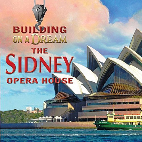The Sydney Opera House (Building on a Dream)