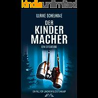 Der Kindermacher: Ein Eifelkrimi -1- (Ein Fall für Landwehr & Stettenkamp)