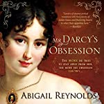 Mr. Darcy's Obsession: A Pride and Prejudice Variation | Abigail Reynolds