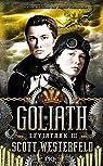Léviathan, Tome 3 : Goliath par Westerfeld