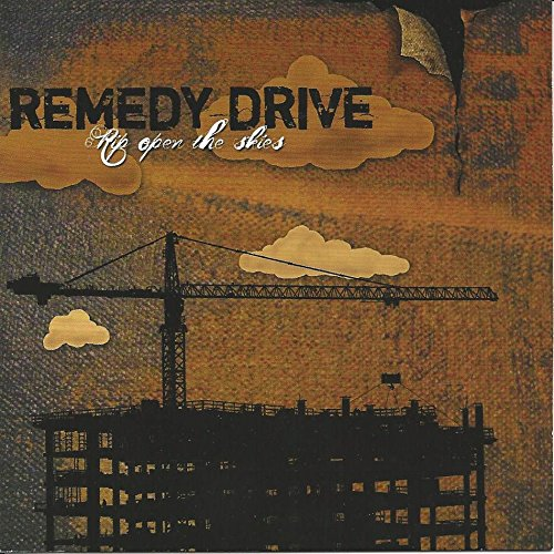Remedy Drive - Rip Open The Skies (2006)