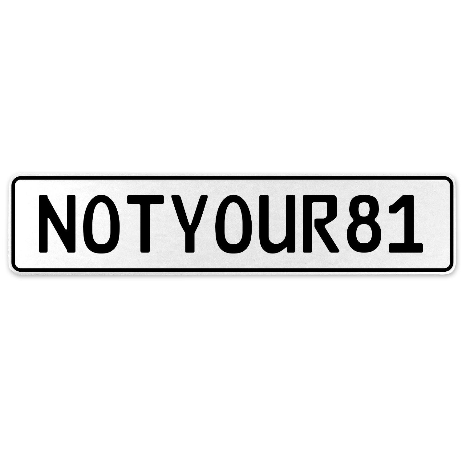 Vintage Parts 555470 NOTYOUR81 White Stamped Aluminum European License Plate