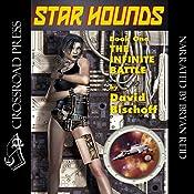 The Infinite Battle: Star Hounds, Book 1 | David Bischoff