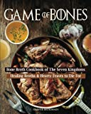 Book cover from Game of Bones: Bone Broth Cookbook of the Seven Kingdoms: Healing Broths and Hearty Feasts to Die For by Harper McKinney