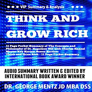 Think and Grow Rich - 11 Page Pocket Summary of the Concepts and Philosophy of Dr. Napoleon Hill with Charles Haanel Master Key System Bonus Section Audiobook