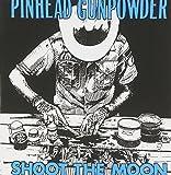 Shoot the Moon by Pinhead Gunpowder (2010-02-09)