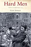 Hard Men : The English and Violence since 1750, Emsley, Clive, 1852855029