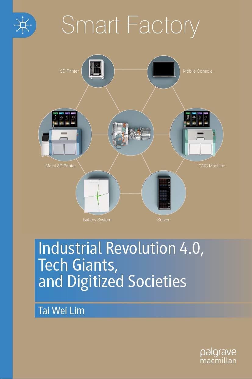 Industrial Revolution 4.0, Tech Giants, and Digitized Societies: Amazon.es: Lim, Tai Wei: Libros en idiomas extranjeros