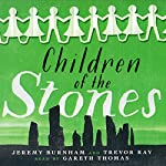 Children of the Stones | Jeremy Burnham,Trevor Ray