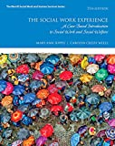 img - for The Social Work Experience: A Case-Based Introduction to Social Work and Social Welfare (7th Edition) (Merrill Social Work and Human Services) book / textbook / text book