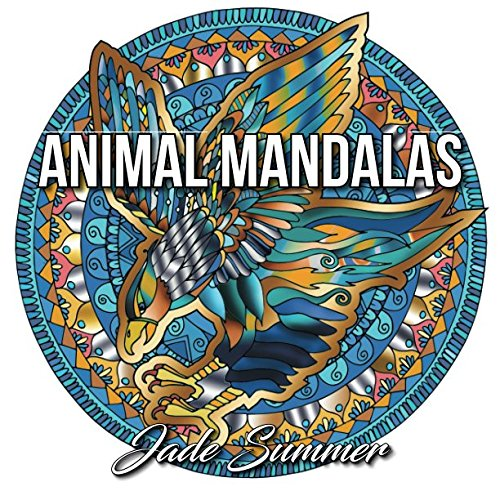 Animal Mandalas: An Adult Coloring Book with Majestic Animals, Mythical Creatures, and Beautiful Mandala Designs for -