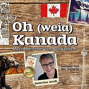 Oh (weia) Kanada Hörbuch